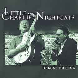 Little Charlie and The Nightcats - Deluxe Edition