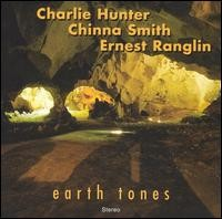 Charlie Hunter / Ernest Ranglin / Chinna Smith - Earth Tones