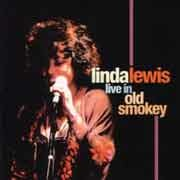 Linda Lewis - Live In Old Smokey
