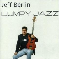 Berlin, Jeff - Lumpy Jazz