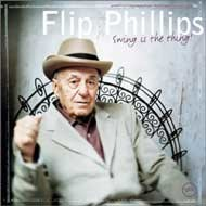 Flip Phillips - Swing is The Thing!