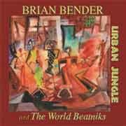 Brian Bender and The World Beatniks - Urban Jungle