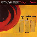 Dizzy Gillespie Alumni All-Star Big Band - Things To Come