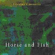 Vinicius Cantuaria - Horse and Fish