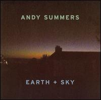 Andy Summers - Earth + Sky