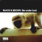 Black & Brown - File Under Funk