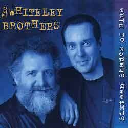 Whiteley Brothers - Sixteen Shades Of Blues