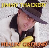 Jimmy Thackery - Healin' Ground