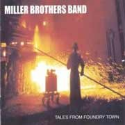 Miller Brothers Band - Tales From Foundry Town