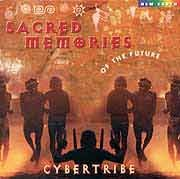 Cybertribe - Sacred Memories of The Future