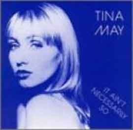 Tina May - It Ain't Necessarily So