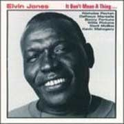 Elvin Jones - It Don't Mean A Thing...