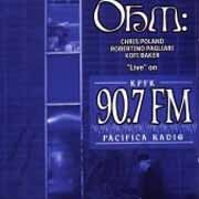 OHM - Live On KPFK 90,7 FM