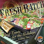 Fresh Batch - Jazz Treats for The Holidays. Volume Two