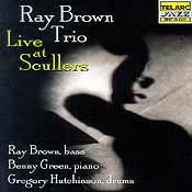 Ray Brown Trio - Live At Scullers