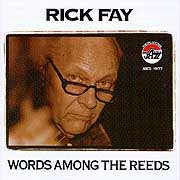 Rick Fay - Words Among The Reeds