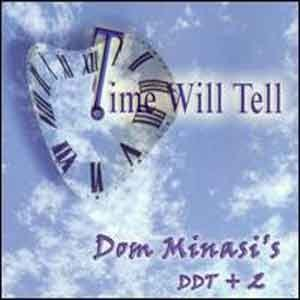 Dom Minasi's Ddt + 2 - Time Will Tell