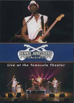 Dennis Jones Band - Live at the Temecula Theater