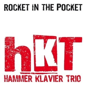 Hammer Klavier Trio - Rocket in the Pocket