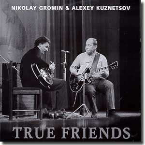 Nikolay Gromin & Alexey Kuznetsov - True Friends