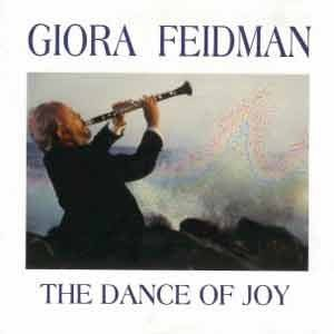 Giora Feidman - The Dance Of Joy