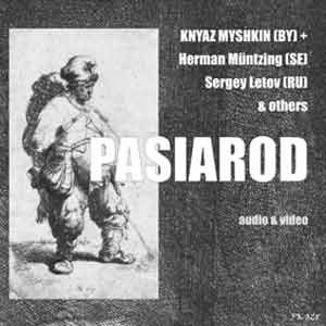 Knyaz Myshkin (BY) + Herman Muntzing (SE), Sergey Letov (RU) & others - Pasiarod