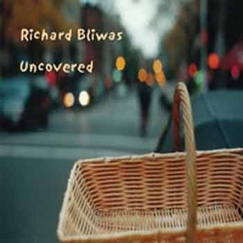 Richard Bliwas - Uncovered