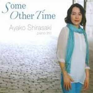 Ayako Shirasaki - Some Other Time