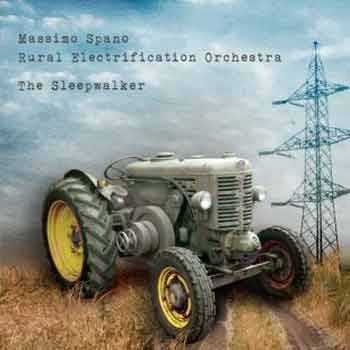 Massimo Spano / Rural Electrification Orchestra - The Sleepwalker