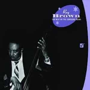Ray Brown - The Best Of The Concord Years