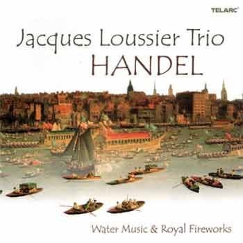 Jacques Loussier Trio - Handel: Watermusic And Royal Fireworks