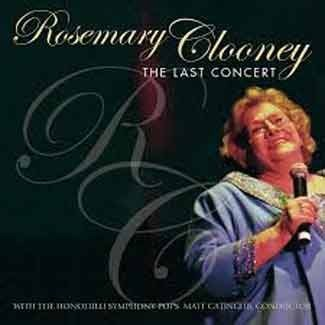 Rosemary Clooney - The Last Concert