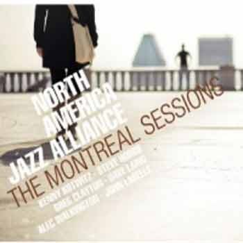 North America Jazz Alliance - The Montreal Sessions