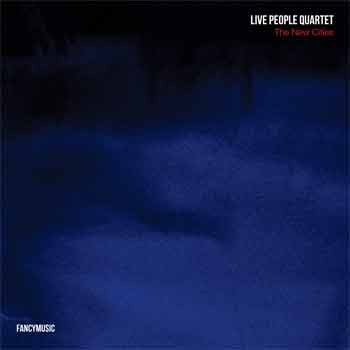 Live People Quartet - The New Cities