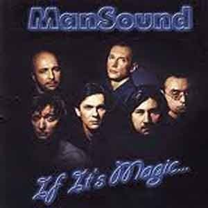 Man Sound - If It's Magic