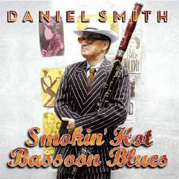 Daniel Smith - Smokin' Hot Bassoon Blues