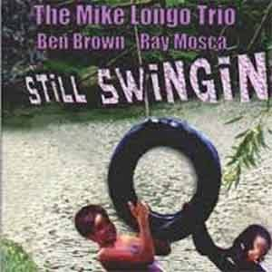 The Mike Longo Trio - Still Swingin'