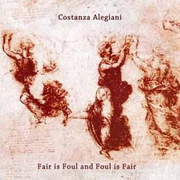 Costanza Alegiani - Fair is Foul and Foul is Fair