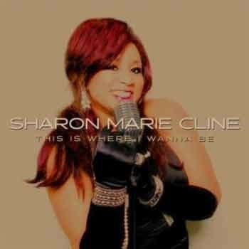 Sharon Marie Cline - This Is Where I Wanna Be
