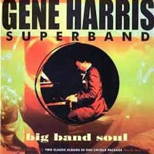 Gene Harris Superband - Big Band Soul