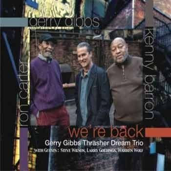 Gerry Gibbs Thrasher Dream Trio - We're Back