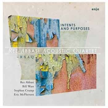 Rez Abbasi Acoustic Quartet - Intents and Purposes
