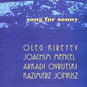 Oleg Kireyev - Song For Sonny