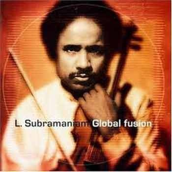 L. Subramaniam - Global Fusion