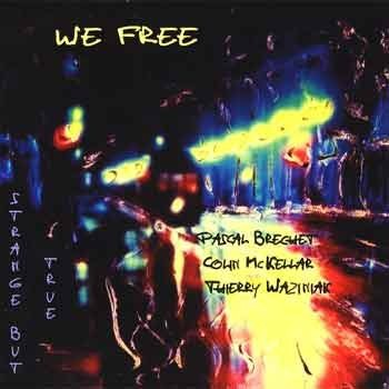 We Free - Strange But True