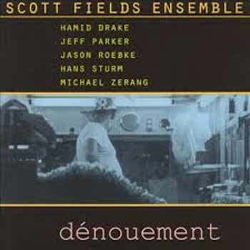 Scott Fields Ensemble - Denouement