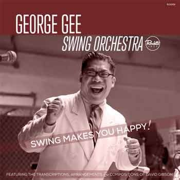 George Gee Swing Orchestra - Swing Makes You Happy!