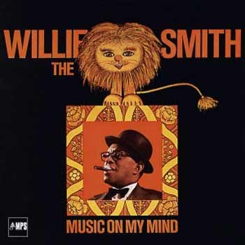 Willie  The Lion  Smith - Music On My Mind