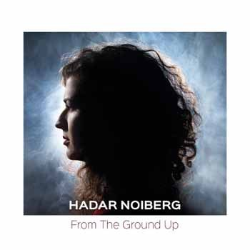 Hadar Noiberg - From the Ground Up