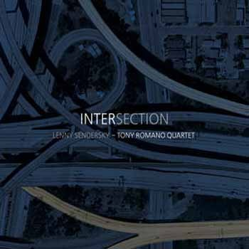 Lenny Sendersky / Tony Romano Quartet - Intersection